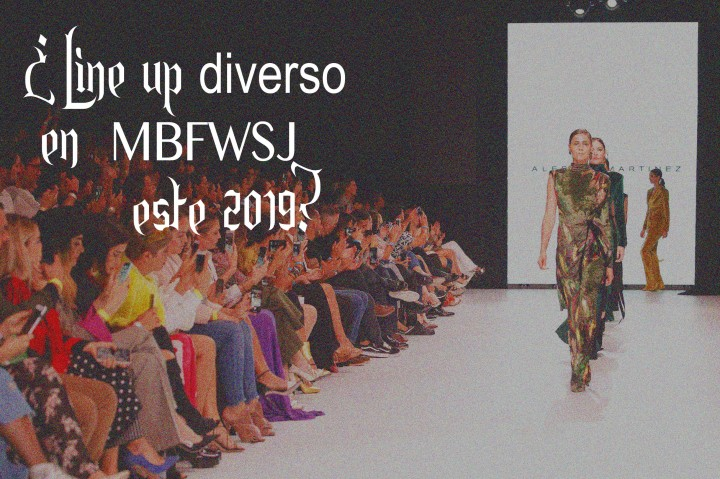 Mini Post: ¿ Line up diverso en MBFWSJ este 2019?